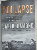 【書寶二手書T9/社會_KC2】Collapse: How Societies Choose To Fail Or Succeed_Diamond, Jared