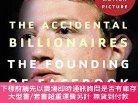 全新書博民逛書店TheAccidental Billionaires: The Founding of : A Tale of S