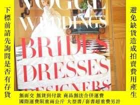 二手書博民逛書店Vogue罕見Weddings:Brides, Dresses, Designers (英文原版) 8開,硬精裝奇
