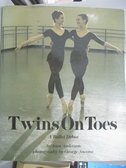 【書寶二手書T5/體育_ZBB】Twins on Toes: 9A Ballet Debut_Joan Anderson