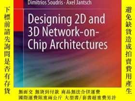 二手書博民逛書店Designing罕見2d And 3d Network-on-chip Architectures-設計二維和三