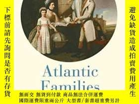 二手書博民逛書店Atlantic罕見Families: Lives And Le
