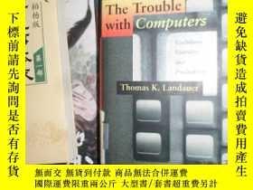 二手書博民逛書店The罕見Trouble with Computers: Use