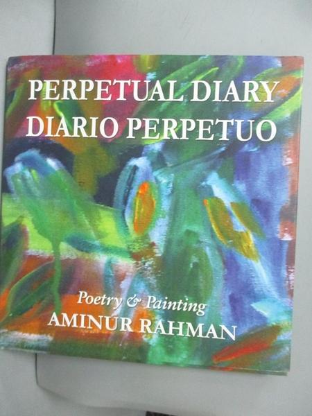 【書寶二手書T8/原文書_QCJ】Perpetual Diary/Diario Perpetuo_Aminur Rahm