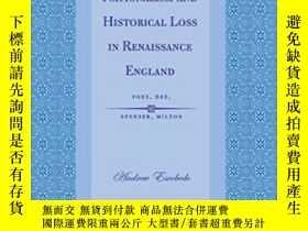 二手書博民逛書店Nationalism罕見And Historical Loss In Renaissance England-民