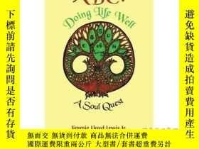 二手書博民逛書店ABC:罕見Doing Life Well: A Soul Quest-ABC:做好生活:靈魂探索Y46578