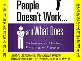 二手書博民逛書店Why罕見Motivating People Doesn t Work . . . And What Does
