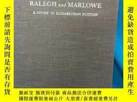 二手書博民逛書店Ralegh罕見and Marlowe:A Study in E