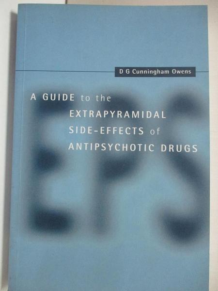 【書寶二手書T6/大學理工醫_KFV】A Guide to the Extrapyramidal Side-Effects of Antipsychotic Drugs_Cunningham Owens