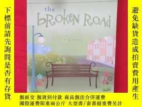 二手書博民逛書店The罕見Broken Road (小16開) 【詳見圖】Y54
