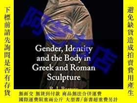 二手書博民逛書店Gender,罕見Identity And The Body In Greek And Roman Sculptu