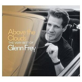 格林佛萊 雲端之上 格林佛萊極精選 CD Glenn Frey Above The Clouds The Best Of Glenn Frey 免運 (購潮8)