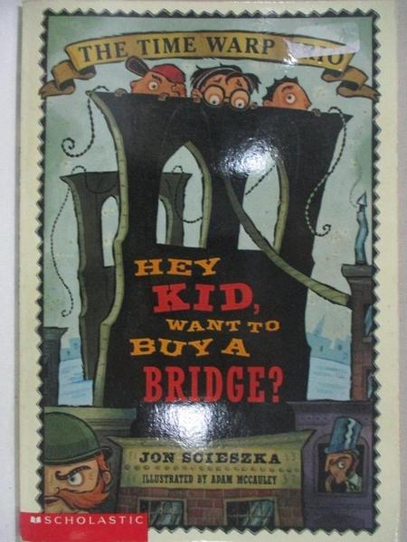 【書寶二手書T2/原文小說_GKV】Hey Kid, want to Buy a Bridge?_Jon Scieszka
