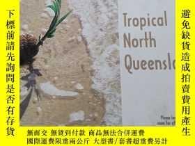 二手書博民逛書店Tropical罕見North QueenslandY27864