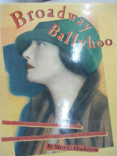 【書寶二手書T1/藝術_ELY】Broadway ballyhoo : the American theater in posters…