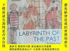 二手書博民逛書店LABYRINTH罕見OF THE PASTY351366 Zhang Yiwei Better Link P