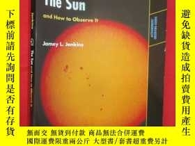二手書博民逛書店The罕見Sun and How to Observe It (