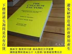二手書博民逛書店THE罕見CALCIUM FACTOR: THE SCIENTI