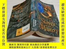 二手書博民逛書店Slaves罕見of the mastery:主人公的奴隸Y200392