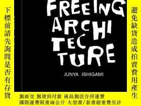 二手書博民逛書店罕見Junya Ishigami:Freeing Archite