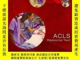 二手書博民逛書店ACLS罕見Resource Text for Insturctors and Experienced Provi