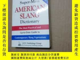 二手書博民逛書店NTC S罕見SUPER-MINI AMERICAN SLANG Dictionary ( 看圖 )Y2802