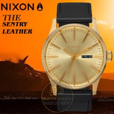 NIXON 實體店THE SENTRY LEATHER腕錶A105-510公司貨/極限運動/時尚潮流/禮物/情人節