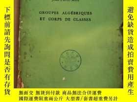 二手書博民逛書店groupes罕見algebriques et corps de classes(P2363)Y173412
