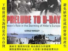 二手書博民逛書店Prelude罕見to D-Day: Devon s Role