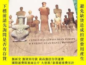 二手書博民逛書店CYPRUS罕見HAS ALWAYS BEEN EUROPE H