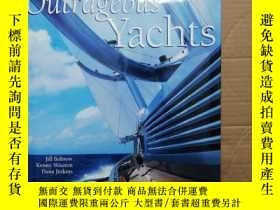 二手書博民逛書店Outrageous罕見Yachts (看圖片)Y280247 見圖 見圖 出版2009