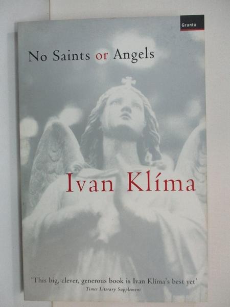 【書寶二手書T1/宗教_B4I】No Saints Or Angels_Ivan Kl?ma