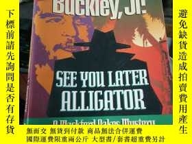 二手書博民逛書店see罕見you later alligator willian