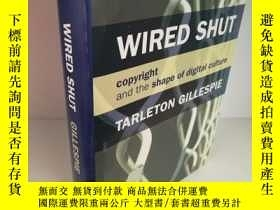 二手書博民逛書店Wired罕見Shut: Copyright and the S