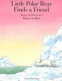 二手書博民逛書店 《Little Polar Bear Finds a Friend》 R2Y ISBN:1558586075│North South Books