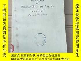 二手書博民逛書店techniques罕見in nuclear structure physics part 2(P1969)Y