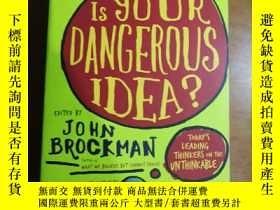 二手書博民逛書店What罕見Is Your Dangerous Idea:todays leading thinkers on t