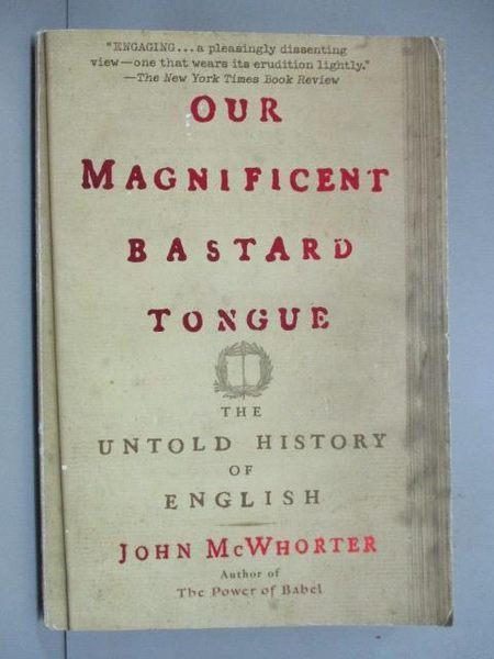 【書寶二手書T4/原文書_ISB】Our Magnificent Bastard Tongue: The Untold