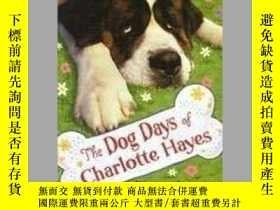 二手書博民逛書店The罕見Dog Days of Charlotte Hayes-夏洛特·海耶斯的三伏天Y346464 Ken