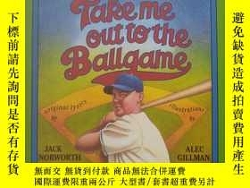 二手書博民逛書店平裝罕見Take Me Out to the Ballgame