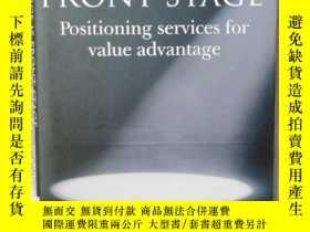 二手書博民逛書店Service罕見Is Front Stage: Positioning Services For Value A