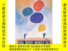 二手書博民逛書店Brag,罕見Worry, Wonder, Bet: A Manager's Guid...-吹噓、擔心