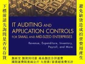二手書博民逛書店IT罕見Auditing and Application Controls for Small and Mid-S