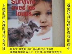 二手書博民逛書店Survivre罕見avec les loups (document) 法文原版16開近新Y164737 Mi