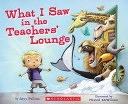 二手書博民逛書店 《What I Saw in the Teachers Lounge》 R2Y ISBN:0545384737│Cartwheel Books