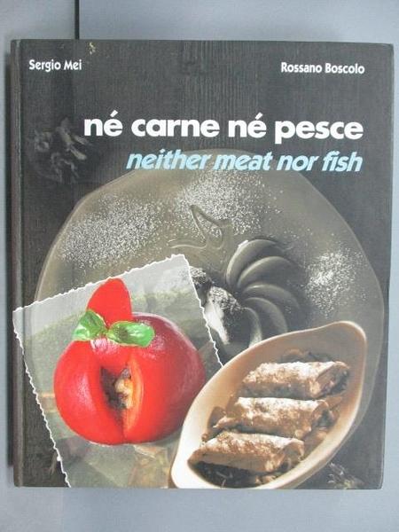 【書寶二手書T6/餐飲_EN8】ne carne ne pesce_neither meat nor fish