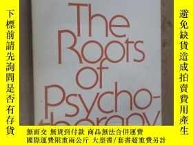二手書博民逛書店英文書罕見THE ROOTS OF PSYCHOTHERAPY(16開,共236頁)Y15969