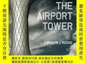 二手書博民逛書店Art罕見of the Airport TowerY360448 Carolyn Russo Smithson