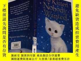 二手書博民逛書店the罕見kitten noboby wanted 沒人要的小貓Y200392