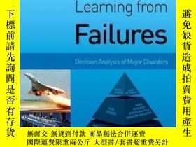 二手書博民逛書店Learning罕見From Failures: Decision Analysis Of Major Disas